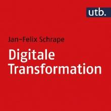 """""""Digitale Transformation"""" von Jan-Felix Schrape (Buchcover)"""